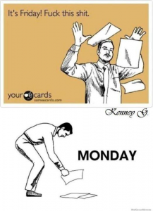An example of how attitudes change from Friday to Monday.